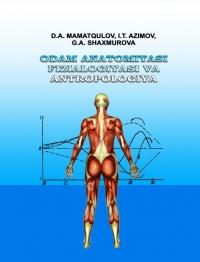 Odam anatomiyasi, fizialogiyasi va antropologiya