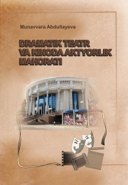 Dramatik teatr va kinoda aktyorlik mahorati