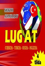 Lug'at (o'zbekcha - turkcha - ruscha - inglizcha)