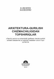 Arxitektura-qurilish chizmachiligidan topshiriqlar