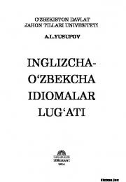 Inglizcha-o'zbekcha idiomalar lug'ati
