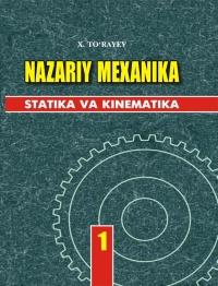 Nazariy mexanika. Statistikava kinematika. 1-jild