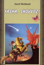 Yasha, shovvoz!