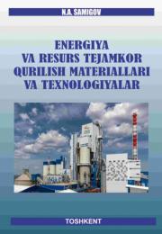 Energiya va resurs tejamkor qurilish materiallari va texnologiyalar