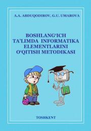 Boshlang'ich sinflarda informatika elementlarini o'qitish metodikasi