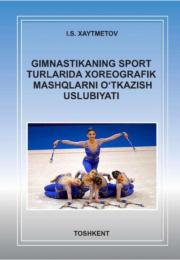 Gimnastikaning sport turlarida xoreografik mashqlarni o'tkazish uslubiyoti