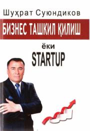 Biznes tashkil qilish yoki STARTUP